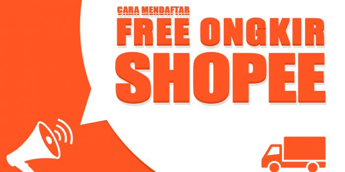 Cara Daftar Gratis Ongkir Shopee Untuk Penjual Dan Pembeli