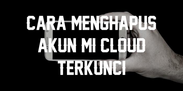bagaimana cara menghapus akun mi cloud